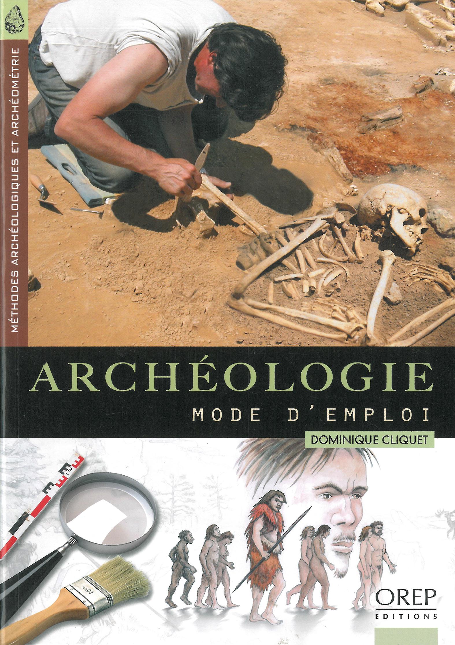 Archéologie mode d'emploi – Méthodes archéologiques et archéométrie