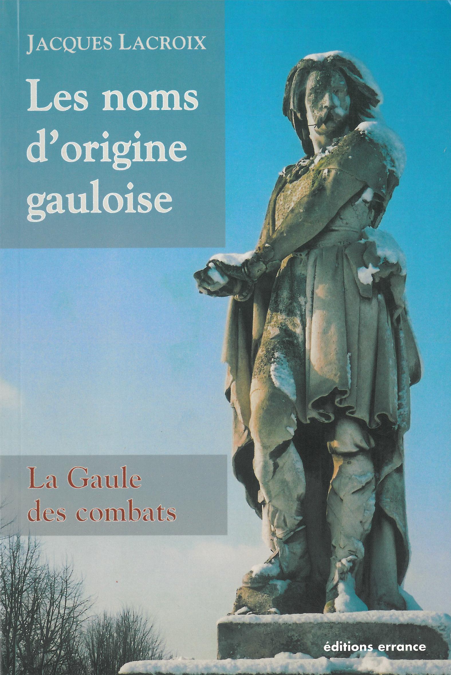 Les noms d'origine gauloise : La Gaule des combats