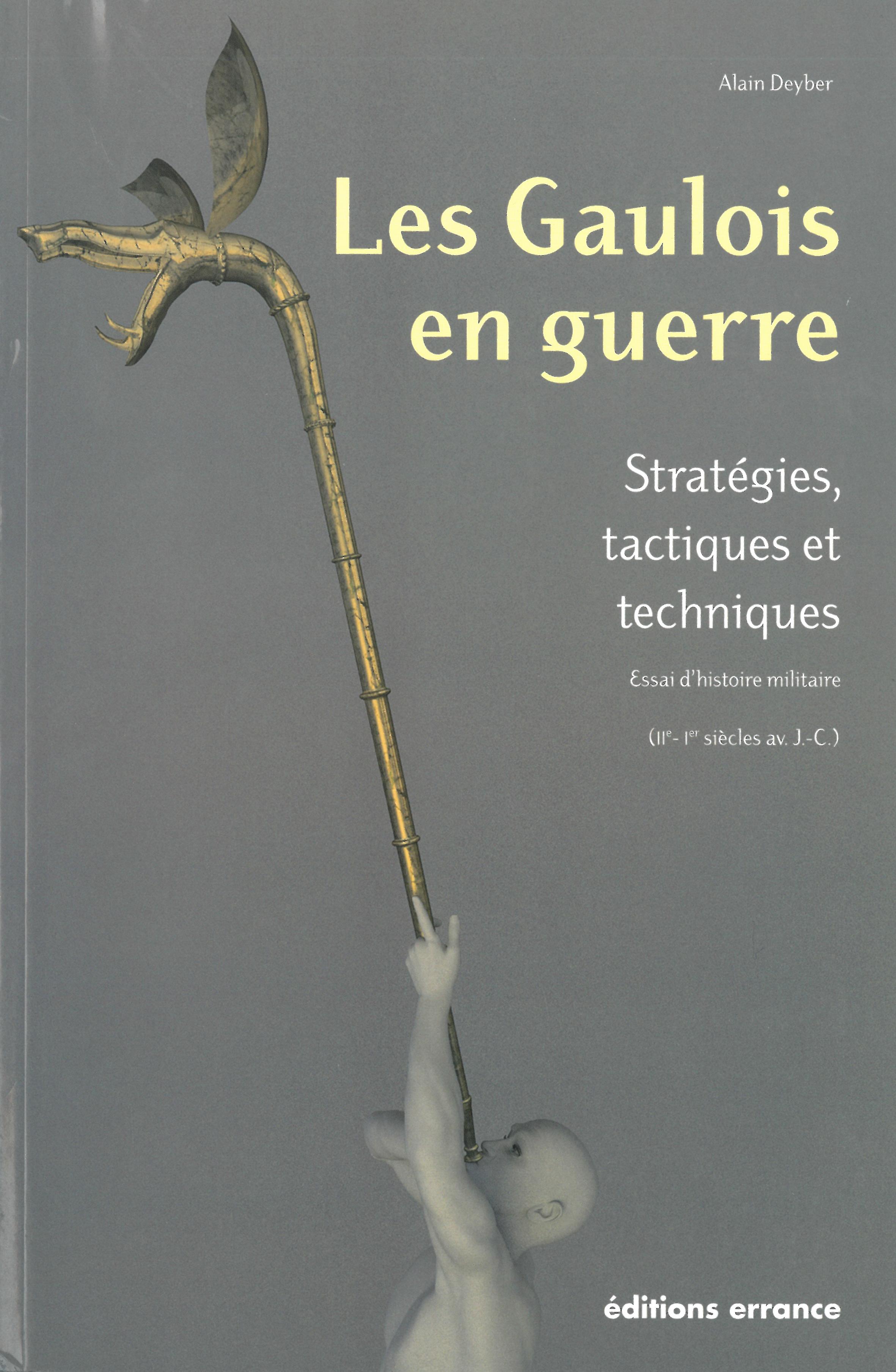 Les gaulois en guerre – Stratégies, tactiques et techniques