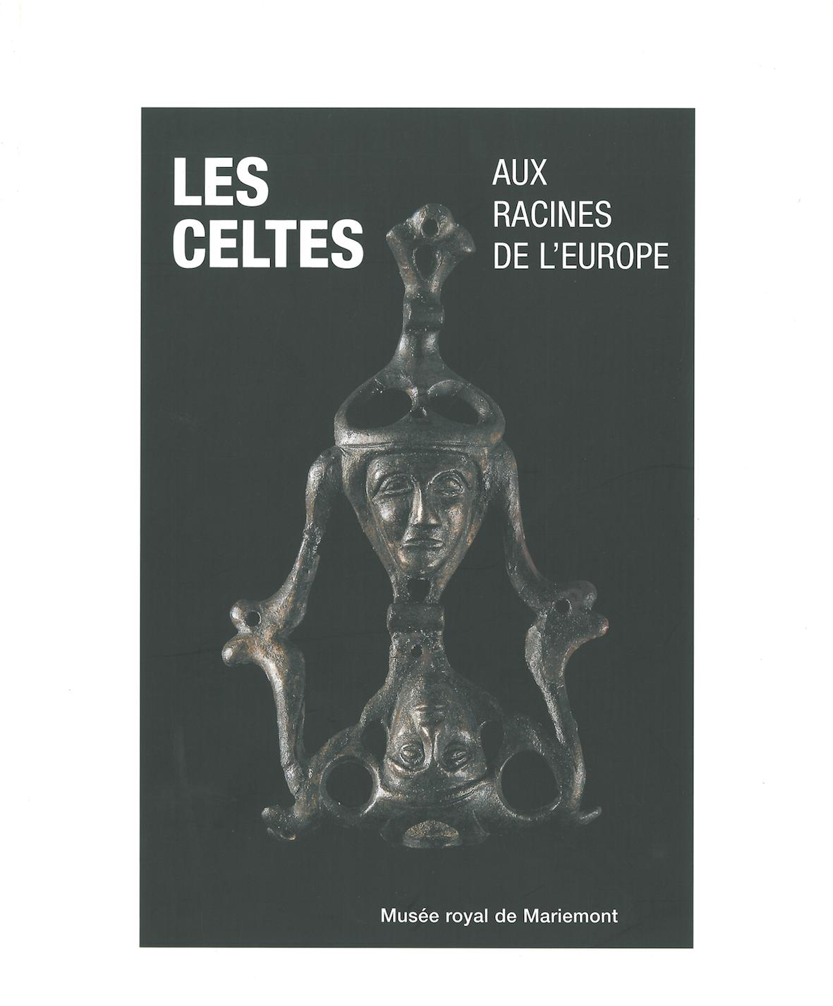 Les Celtes, aux racines de l'Europe