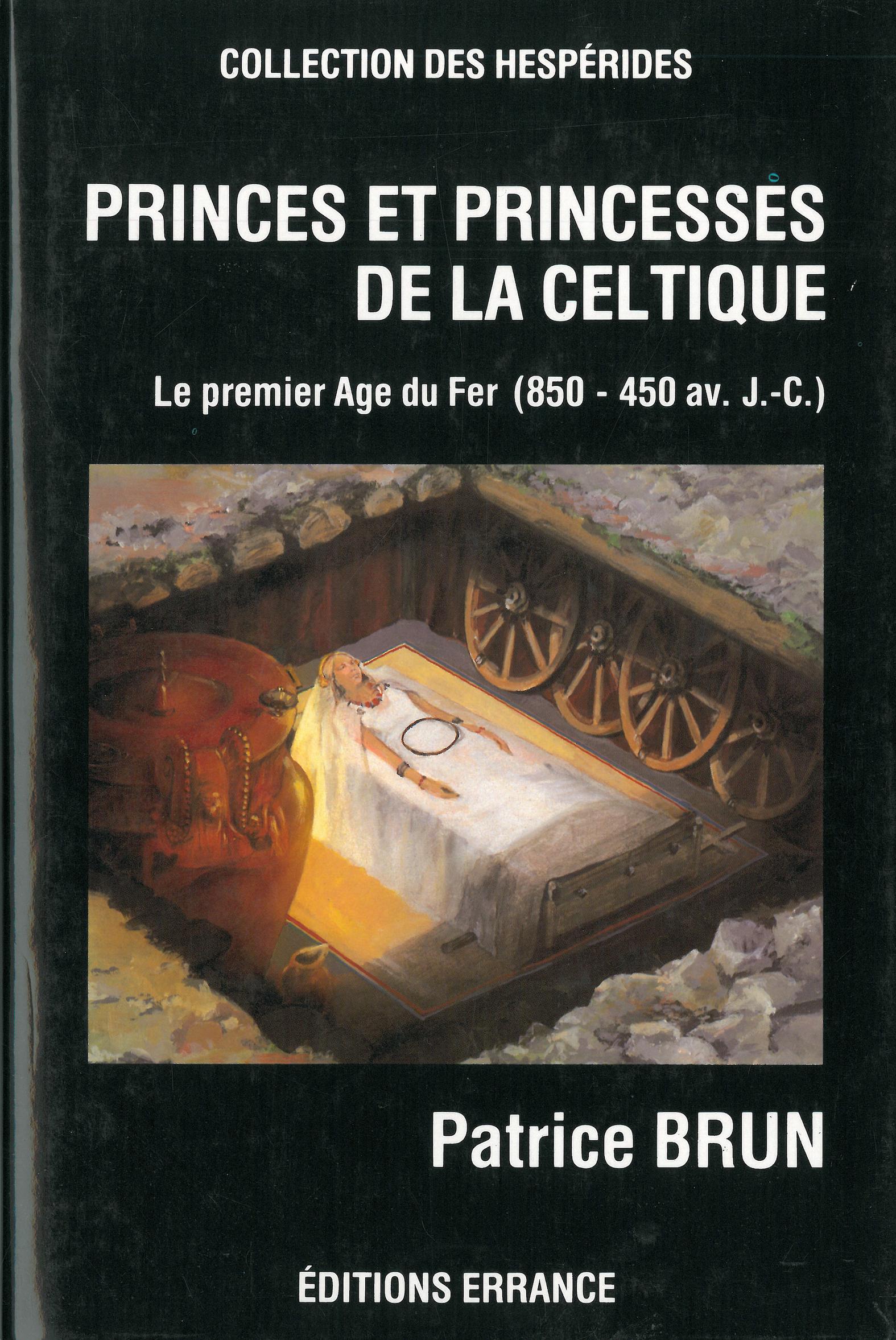 Princes et princesses de la celtique. Le premier Âge du Fer (850 – 450 av. J.-C.)