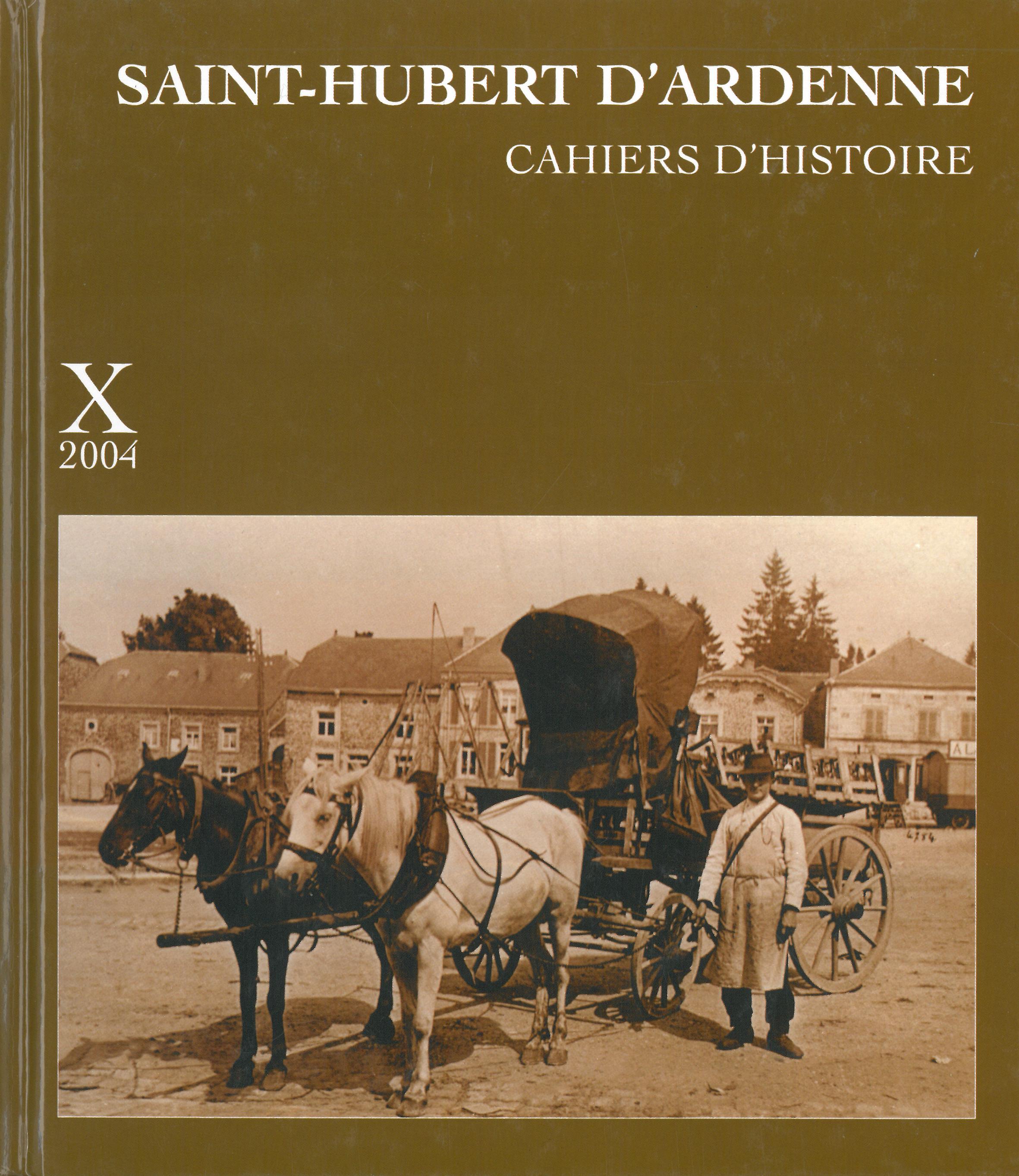 Saint-Hubert d'Ardenne – Cahiers d'histoire X 2004