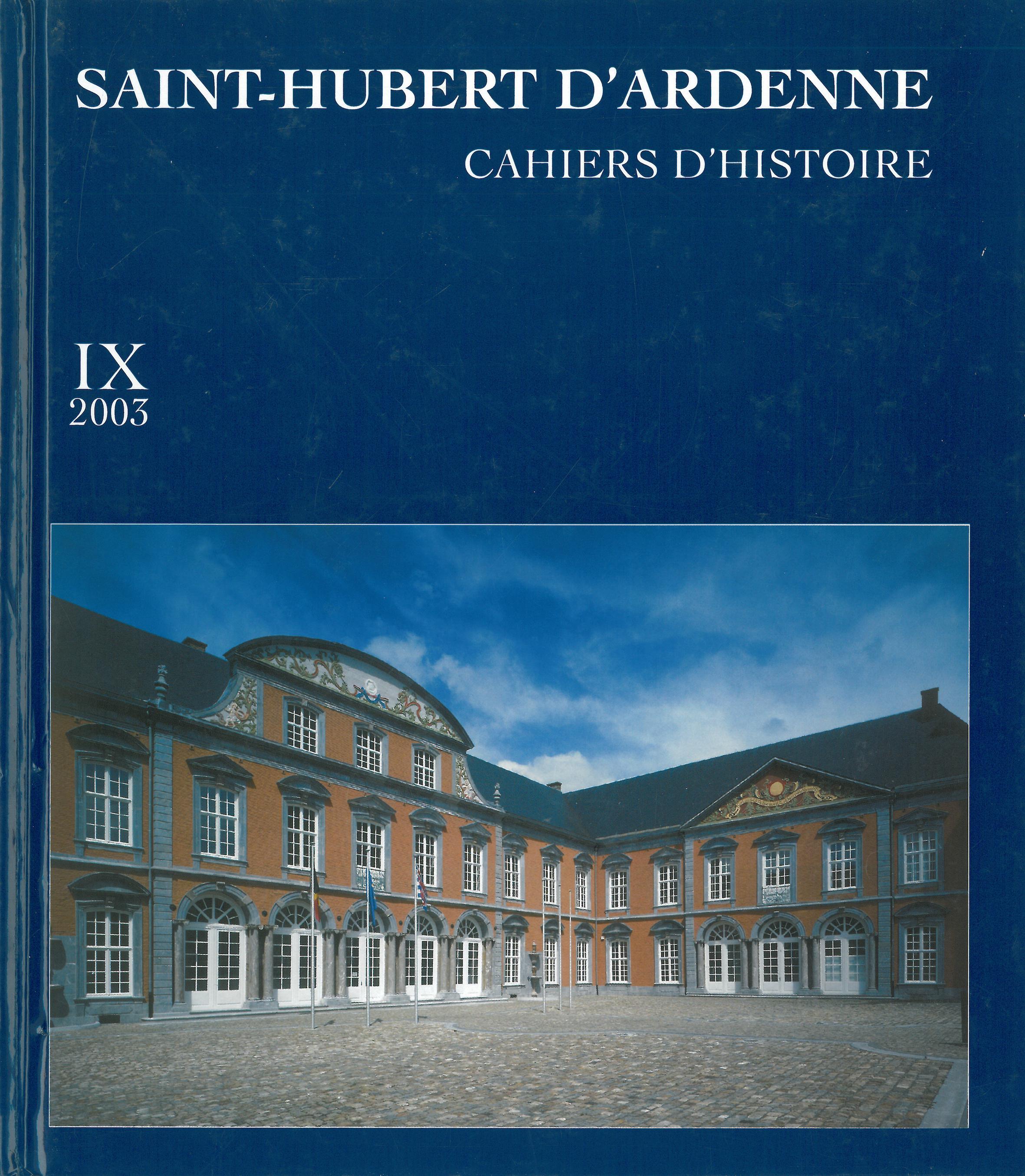 Saint-Hubert d'Ardenne – Cahiers d'histoire IX 2003