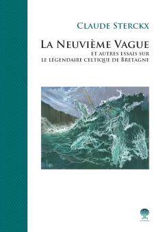 La Neuvième Vague et autres essais sur le légendaire celtique de Bretagne